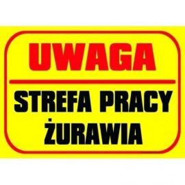 UWAGA STREFA PRACY ŻURAWIA