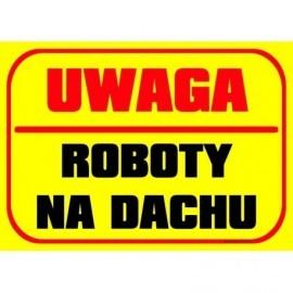 UWAGA ROBOTY NA DACHU